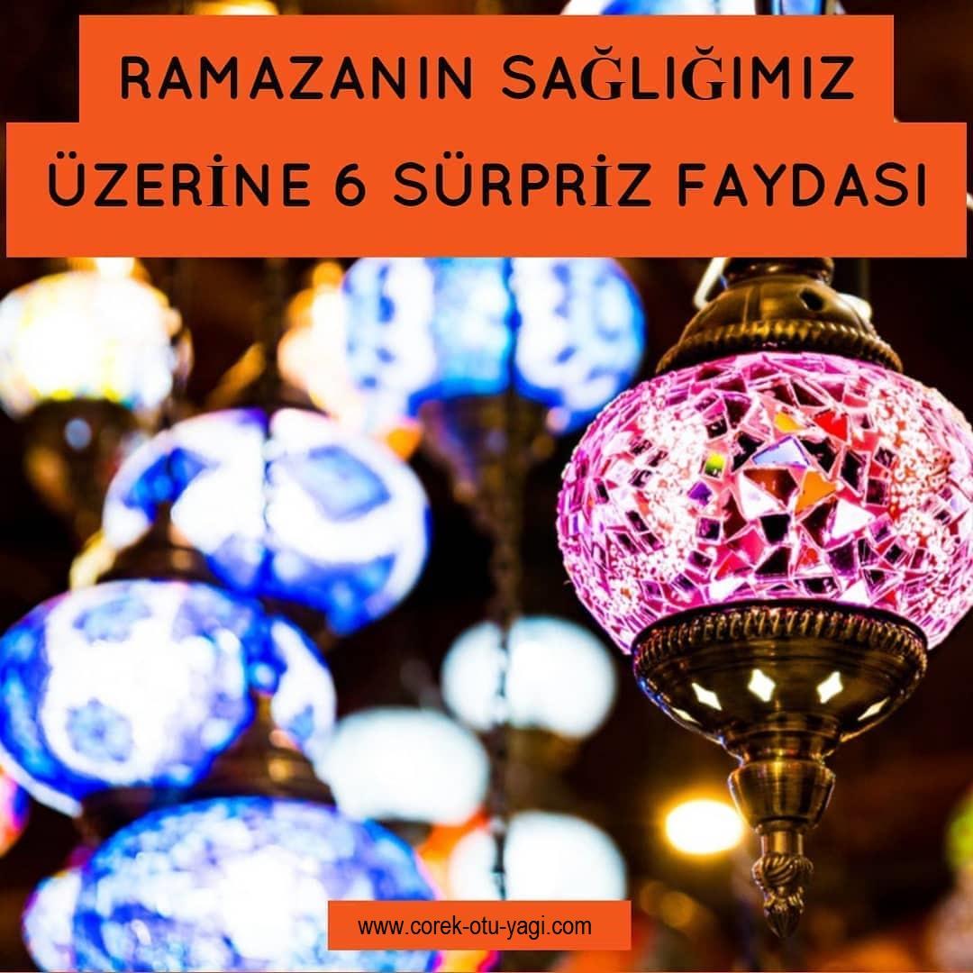 Ramazanın Sağlığımız Üzerine 6 Sürpriz Faydası | www.corek-otu-yagi.com