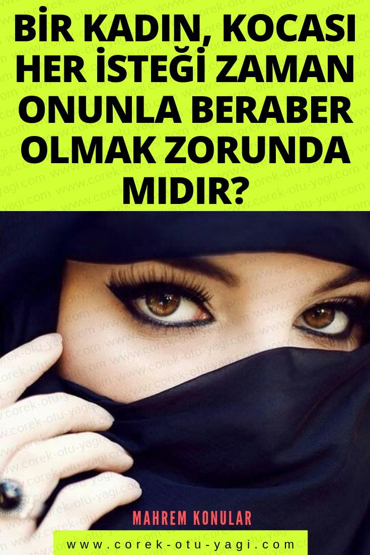 Bir kadın, kocası her isteği zaman onunla beraber olmak zorunda mıdır? | www.corek-otu-yagi.com