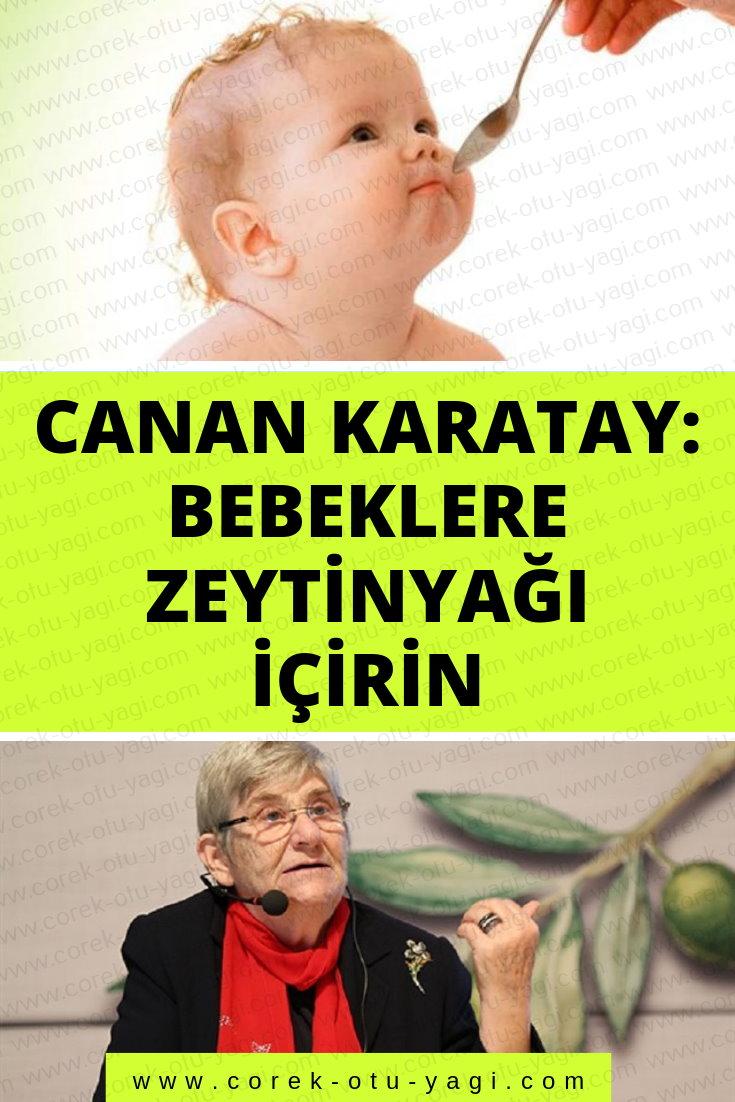 Canan Karatay : Bebeklere Zeytinyağı İçirin | www.corek-otu-yagi.com