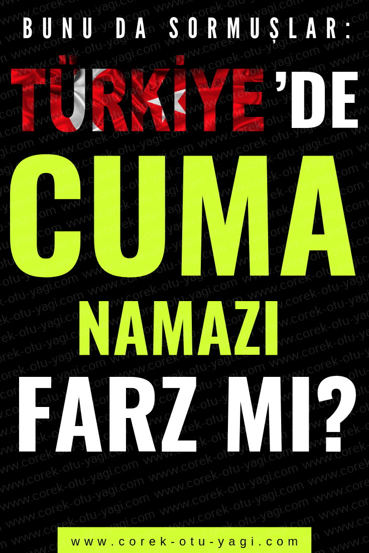 Türkiye'de Cuma Namazı Farz Mı? | www.corek-otu-yagi.com