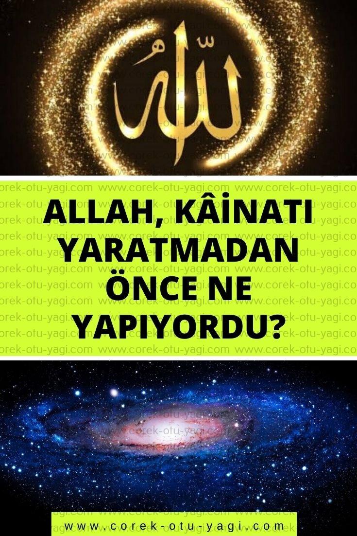 Allah, kâinatı yaratmadan önce ne yapıyordu? | www.corek-otu-yagi.com